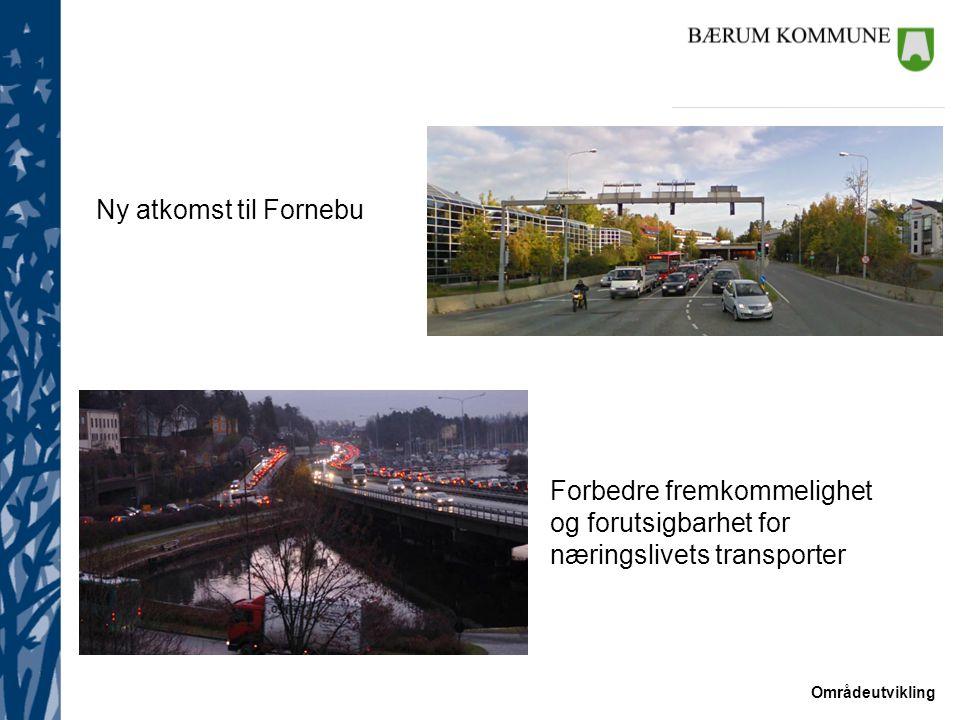 Ny atkomst til Fornebu Forbedre fremkommelighet og forutsigbarhet for næringslivets transporter