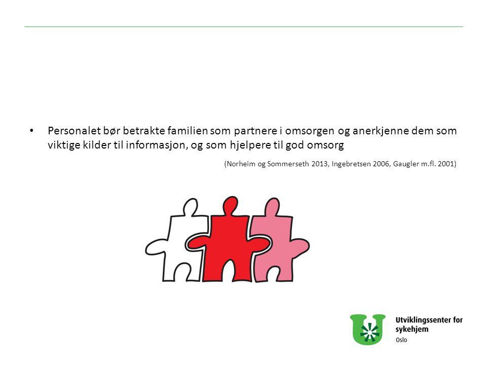 Personalet bør betrakte familien som partnere i omsorgen og anerkjenne dem som viktige kilder til informasjon, og som hjelpere til god omsorg