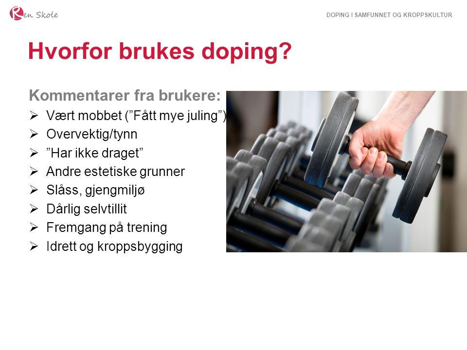 Hvorfor brukes doping Kommentarer fra brukere: