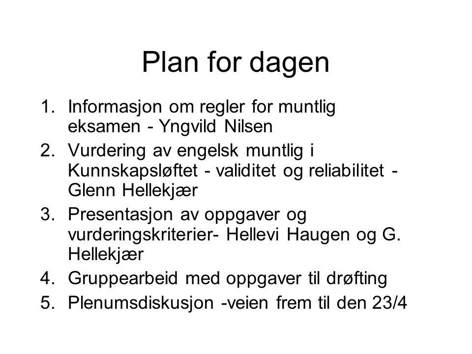 Plan for dagen Informasjon om regler for muntlig eksamen - Yngvild Nilsen.