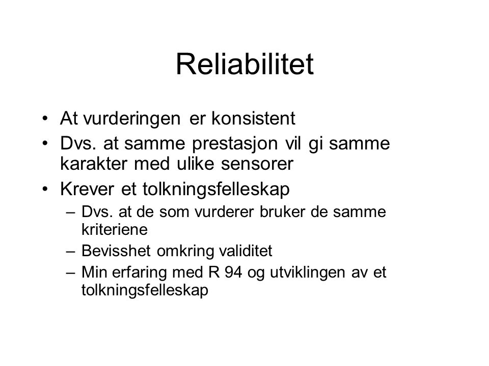 Reliabilitet At vurderingen er konsistent