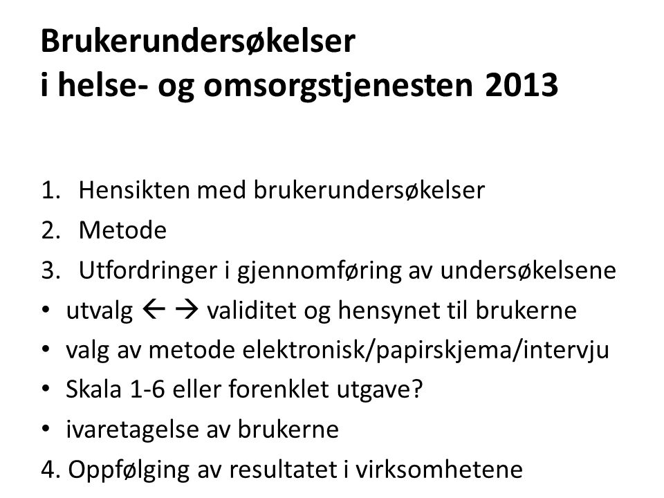 Brukerundersøkelser i helse- og omsorgstjenesten 2013