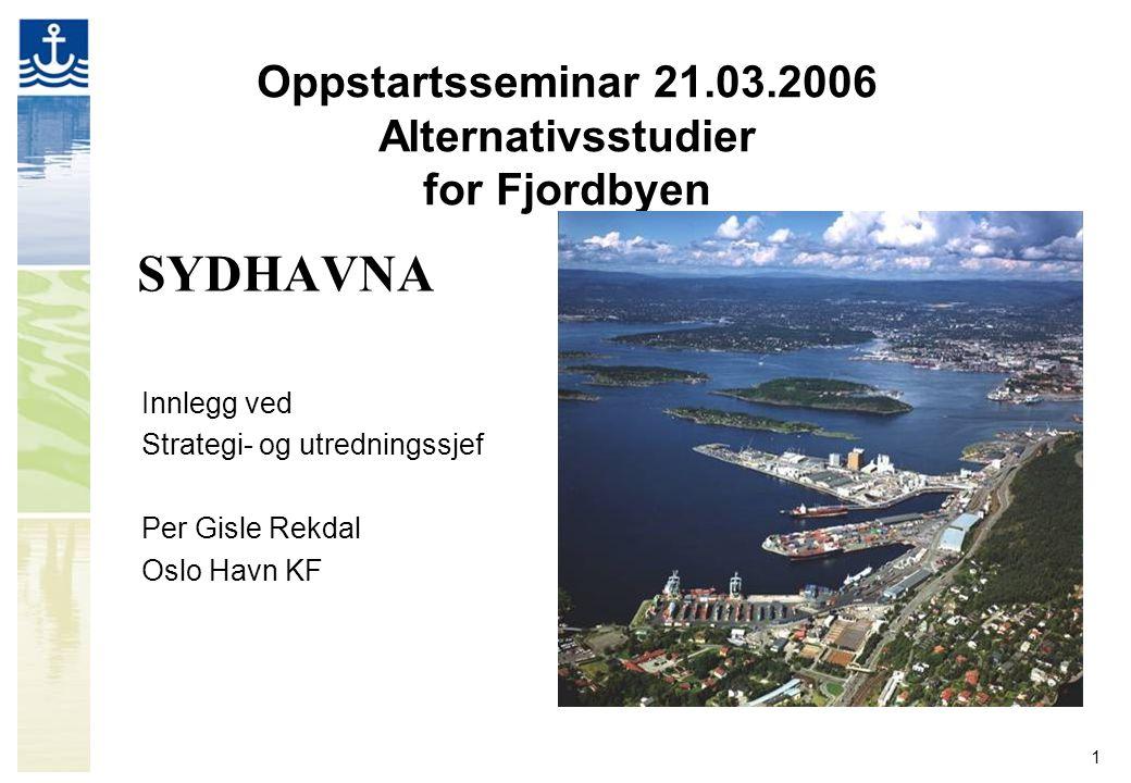 Oppstartsseminar 21.03.2006 Alternativsstudier for Fjordbyen