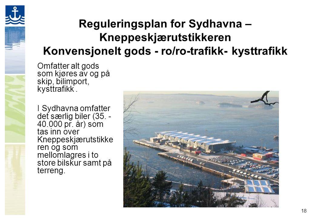 Reguleringsplan for Sydhavna – Kneppeskjærutstikkeren Konvensjonelt gods - ro/ro-trafikk- kysttrafikk