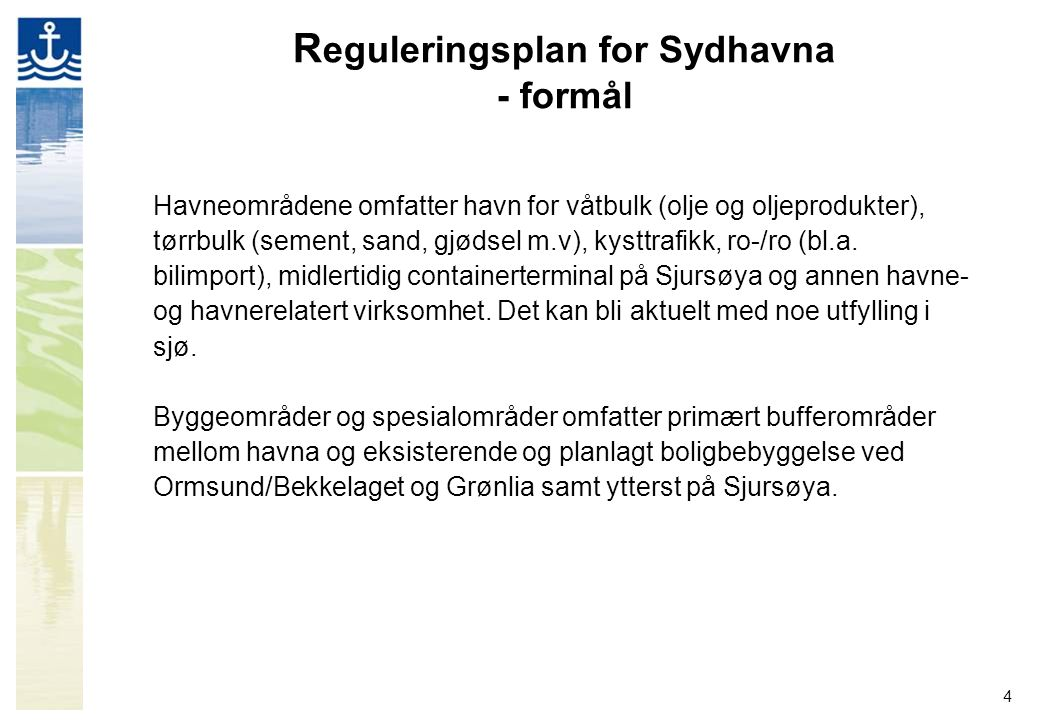 Reguleringsplan for Sydhavna - formål