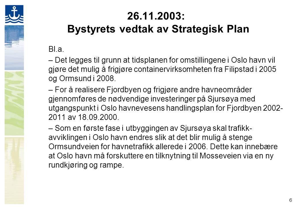 26.11.2003: Bystyrets vedtak av Strategisk Plan