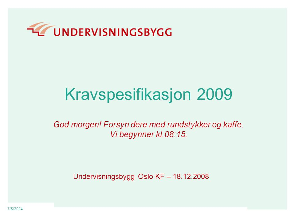 Undervisningsbygg Oslo KF – 18.12.2008
