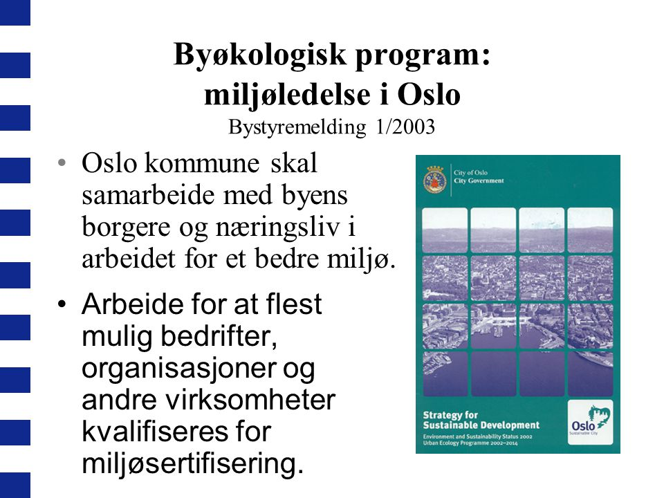 Byøkologisk program: miljøledelse i Oslo Bystyremelding 1/2003