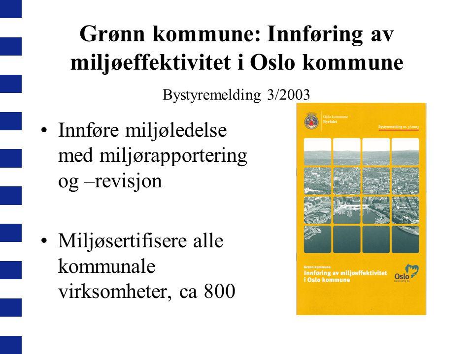 Grønn kommune: Innføring av miljøeffektivitet i Oslo kommune Bystyremelding 3/2003