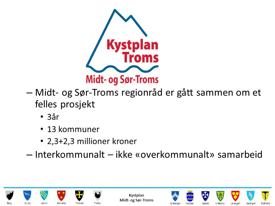 Midt- og Sør-Troms regionråd er gått sammen om et felles prosjekt