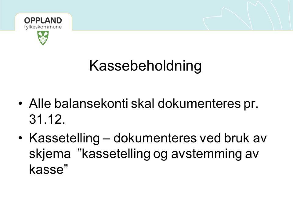 Kassebeholdning Alle balansekonti skal dokumenteres pr. 31.12.