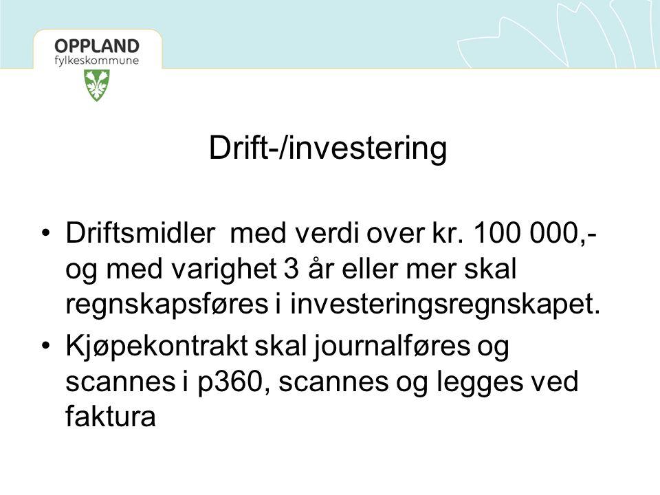 Drift-/investering Driftsmidler med verdi over kr. 100 000,- og med varighet 3 år eller mer skal regnskapsføres i investeringsregnskapet.