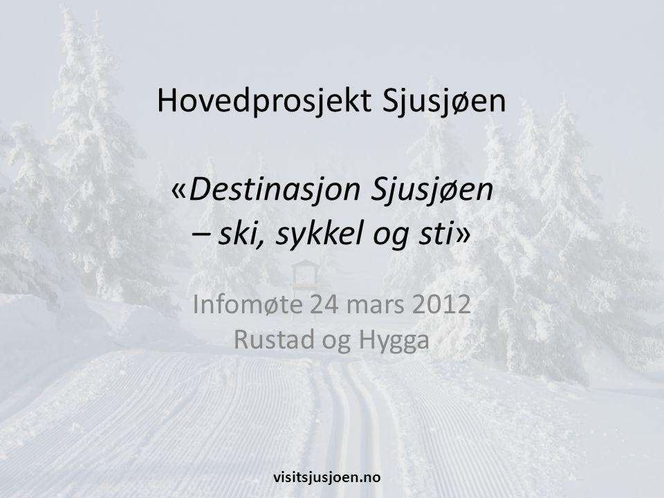 Hovedprosjekt Sjusjøen «Destinasjon Sjusjøen – ski, sykkel og sti»