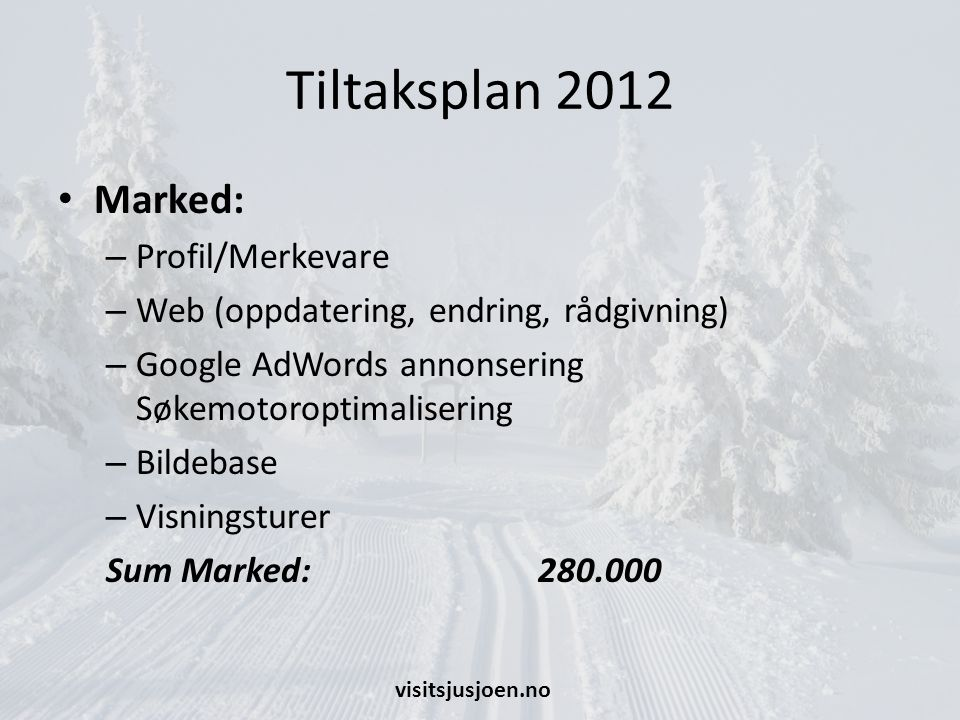 Tiltaksplan 2012 Marked: Profil/Merkevare