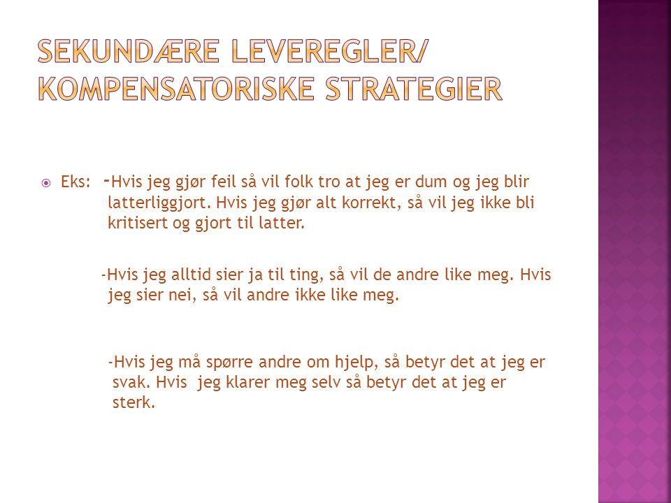 Sekundære leveregler/ kompensatoriske strategier