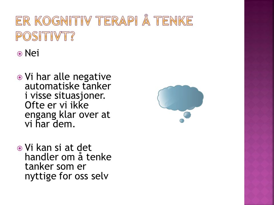 Er kognitiv terapi å tenke positivt