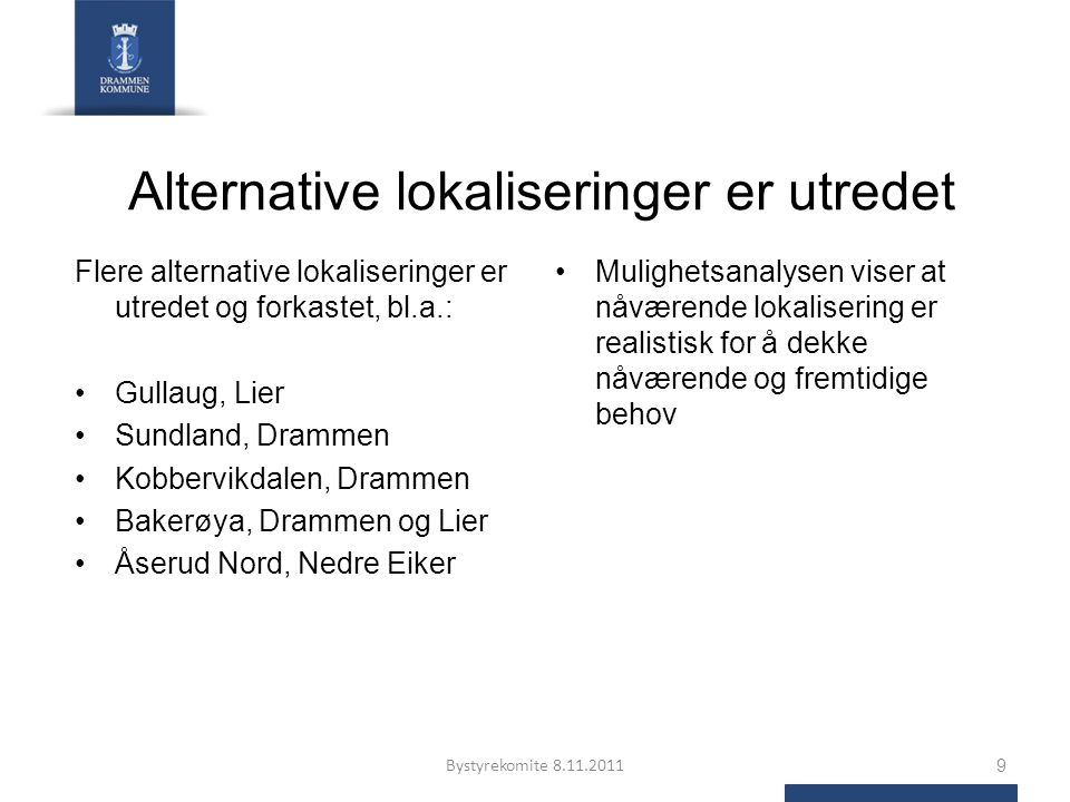 Alternative lokaliseringer er utredet