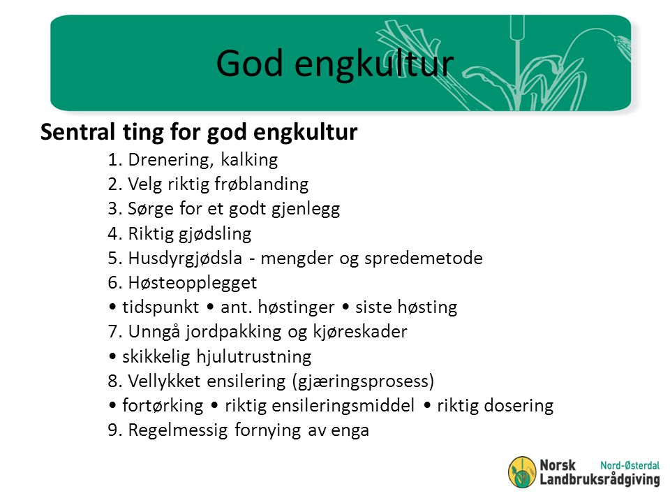 God engkultur Sentral ting for god engkultur 1. Drenering, kalking
