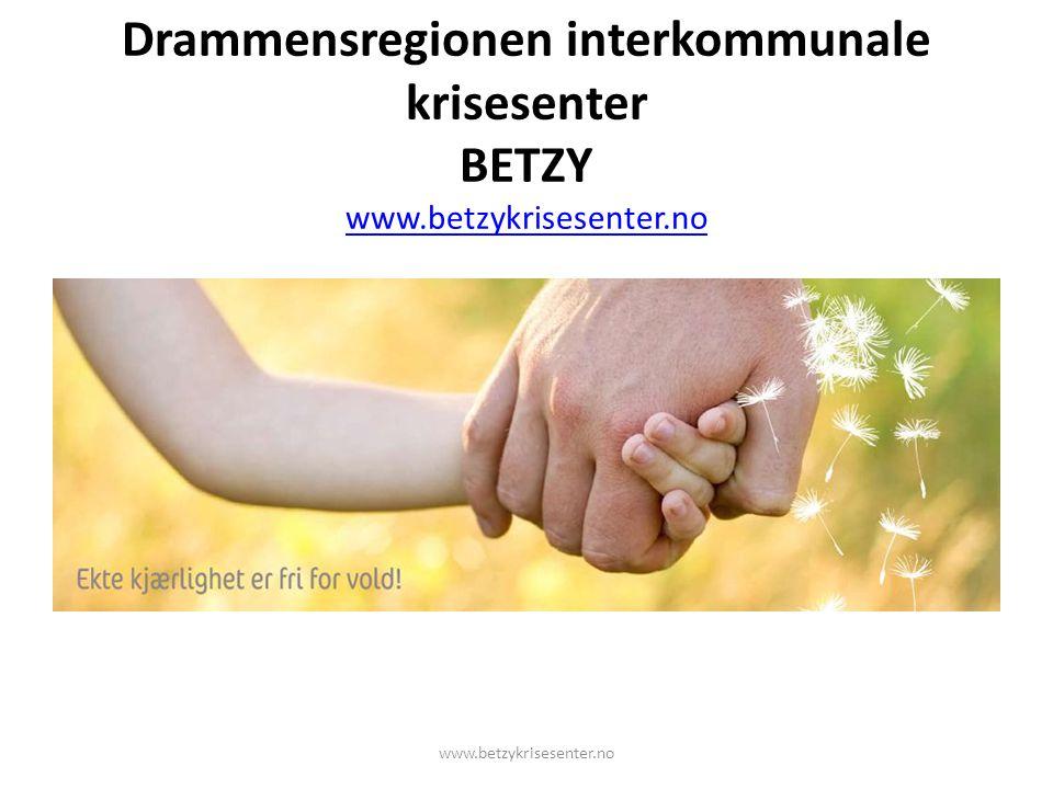 Drammensregionen interkommunale krisesenter BETZY www.betzykrisesenter.no