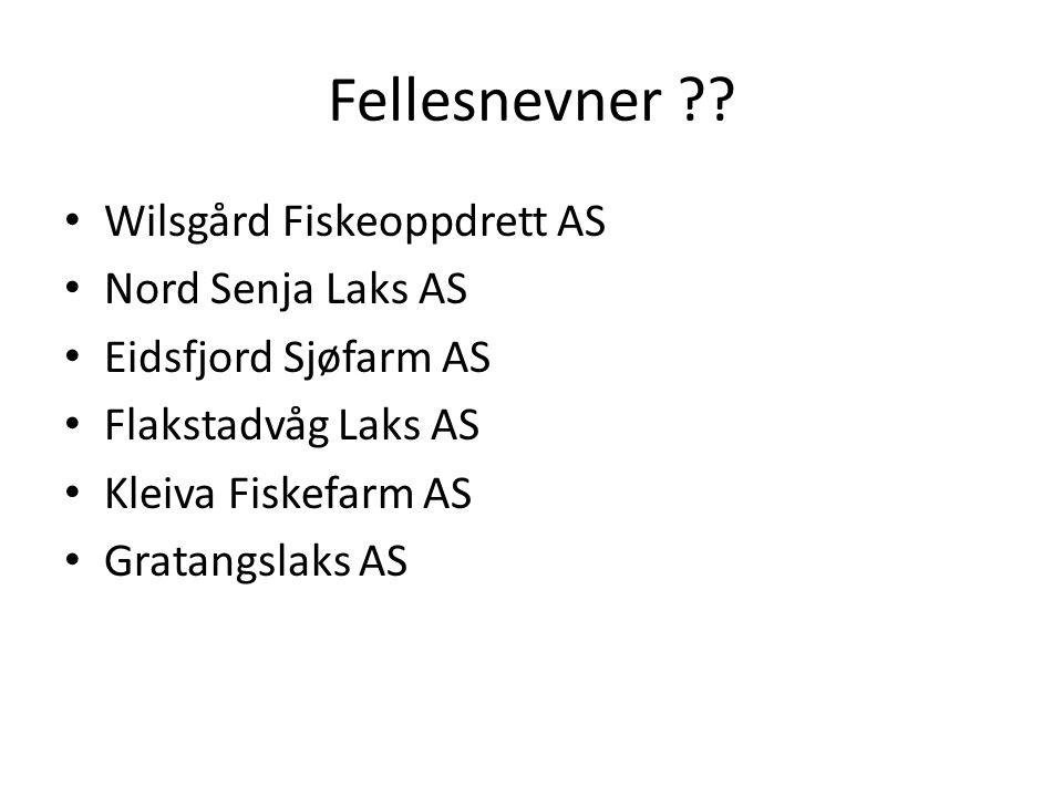 Fellesnevner Wilsgård Fiskeoppdrett AS Nord Senja Laks AS