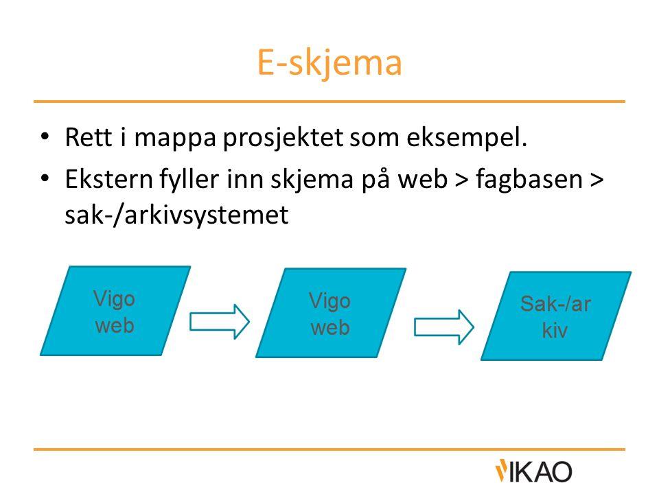 E-skjema Rett i mappa prosjektet som eksempel.