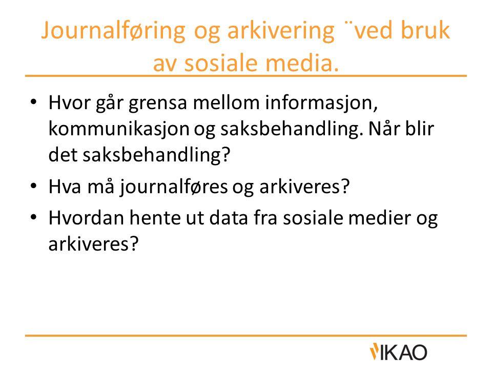 Journalføring og arkivering ¨ved bruk av sosiale media.