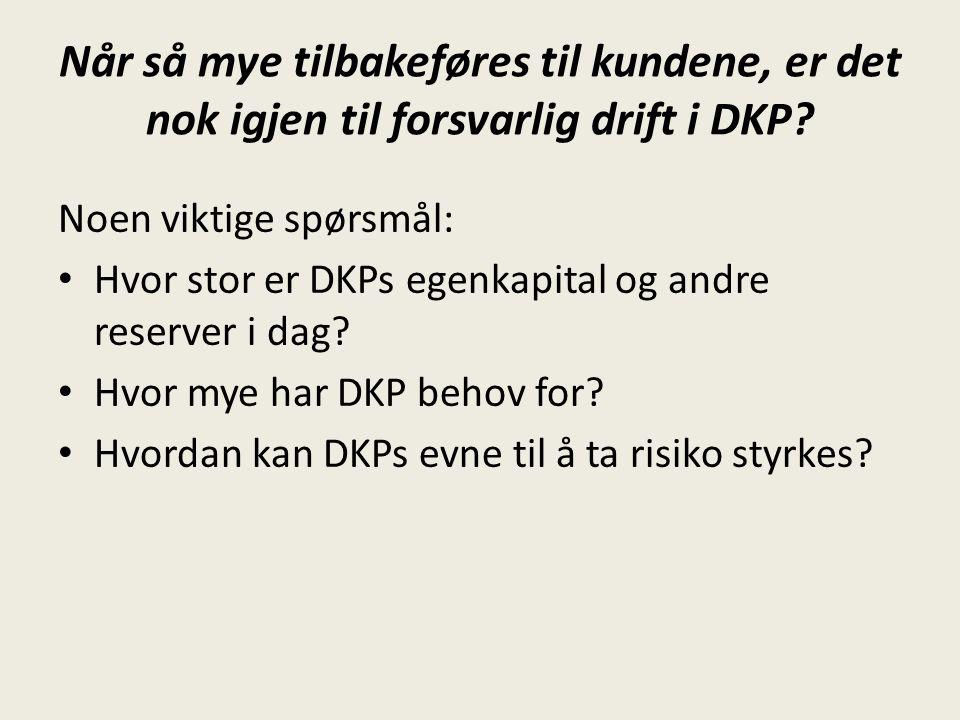 Når så mye tilbakeføres til kundene, er det nok igjen til forsvarlig drift i DKP