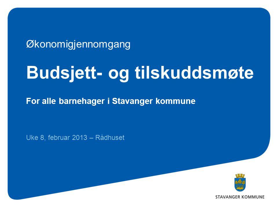 Budsjett- og tilskuddsmøte For alle barnehager i Stavanger kommune