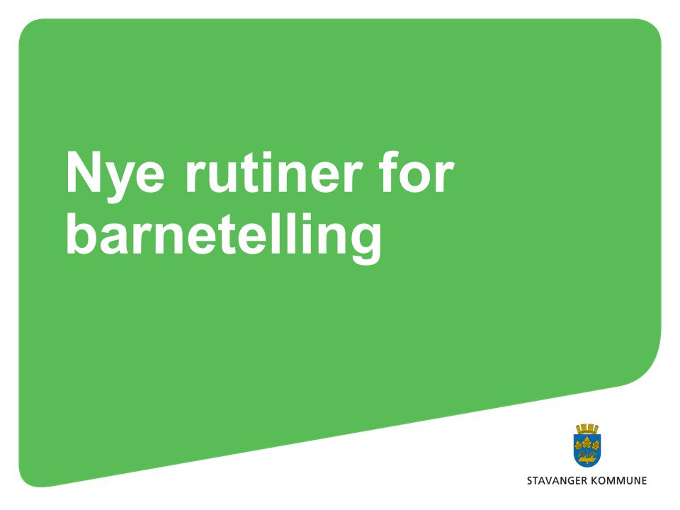 Nye rutiner for barnetelling