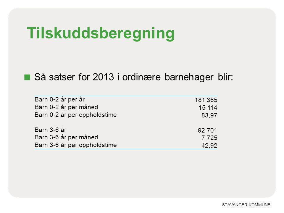 Tilskuddsberegning Så satser for 2013 i ordinære barnehager blir: