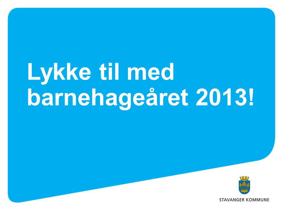 Lykke til med barnehageåret 2013!
