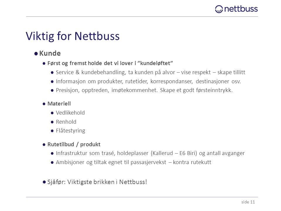 Viktig for Nettbuss Kunde Sjåfør: Viktigste brikken i Nettbuss!
