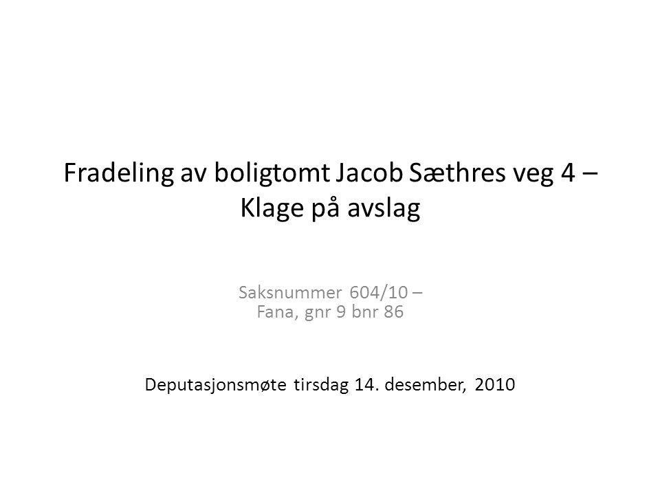 Fradeling av boligtomt Jacob Sæthres veg 4 – Klage på avslag
