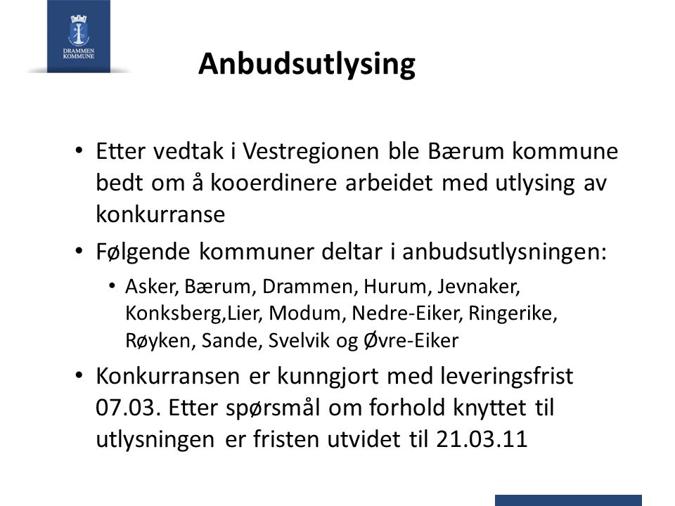 Anbudsutlysing Etter vedtak i Vestregionen ble Bærum kommune bedt om å kooerdinere arbeidet med utlysing av konkurranse.