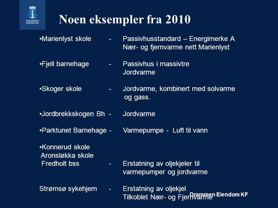 Noen eksempler fra 2010 Marienlyst skole - Passivhusstandard – Energimerke A. Nær- og fjernvarme nett Marienlyst.