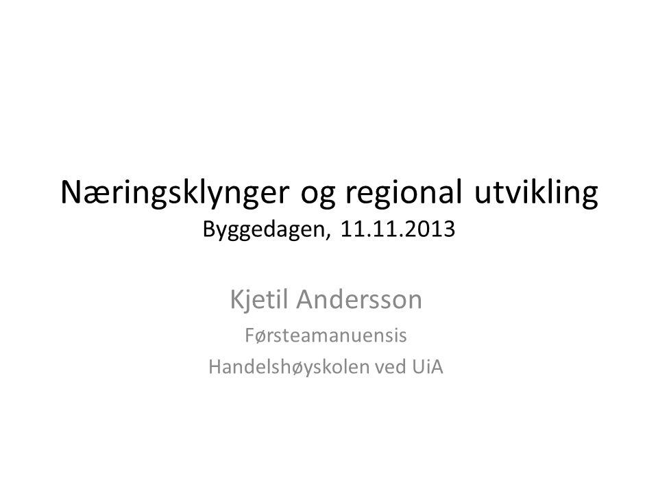 Næringsklynger og regional utvikling Byggedagen, 11.11.2013