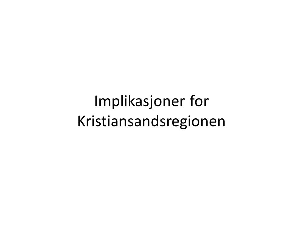 Implikasjoner for Kristiansandsregionen