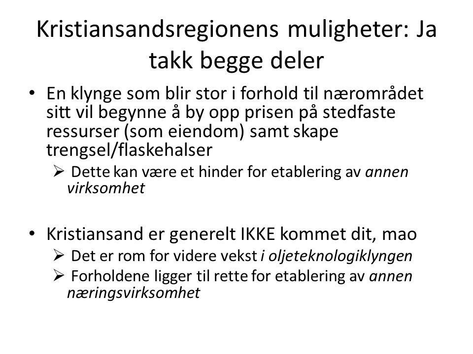 Kristiansandsregionens muligheter: Ja takk begge deler