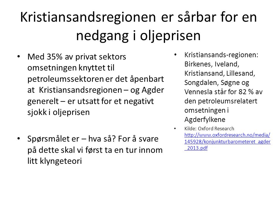 Kristiansandsregionen er sårbar for en nedgang i oljeprisen