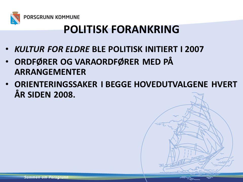 POLITISK FORANKRING KULTUR FOR ELDRE BLE POLITISK INITIERT I 2007