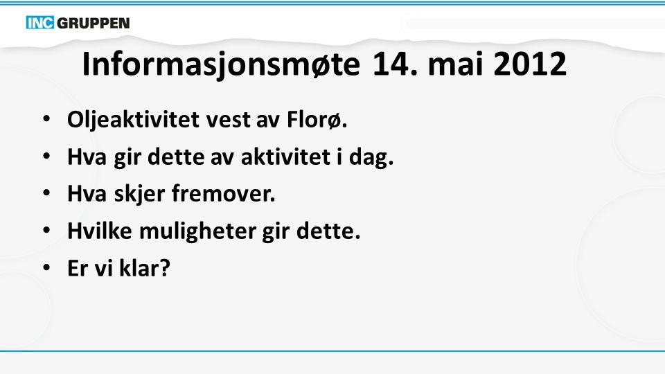 Informasjonsmøte 14. mai 2012 Oljeaktivitet vest av Florø.