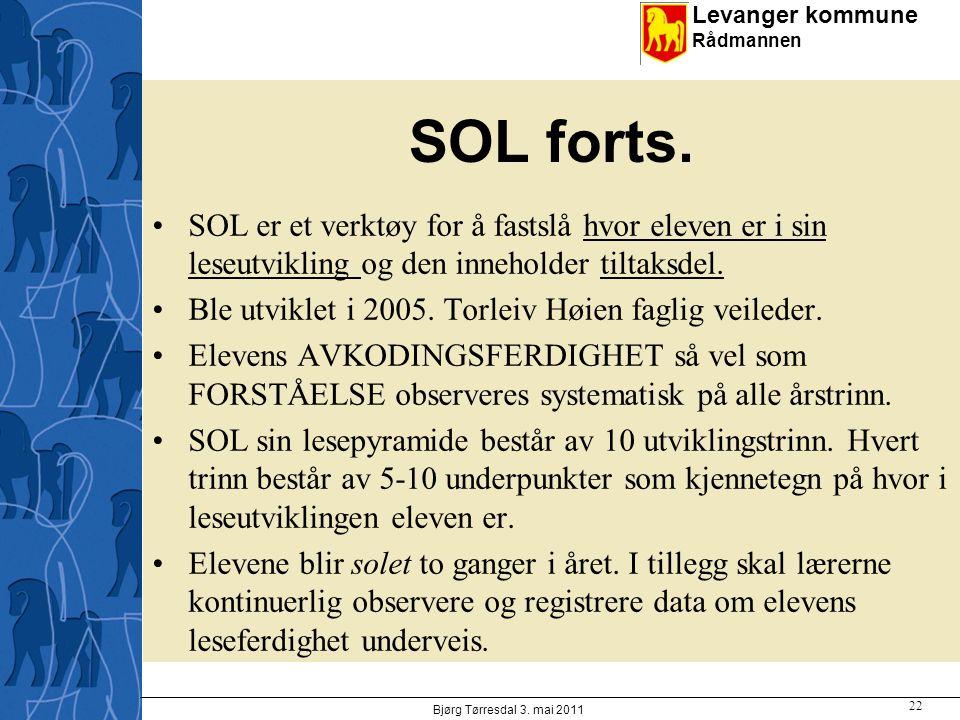 SOL forts. SOL er et verktøy for å fastslå hvor eleven er i sin leseutvikling og den inneholder tiltaksdel.