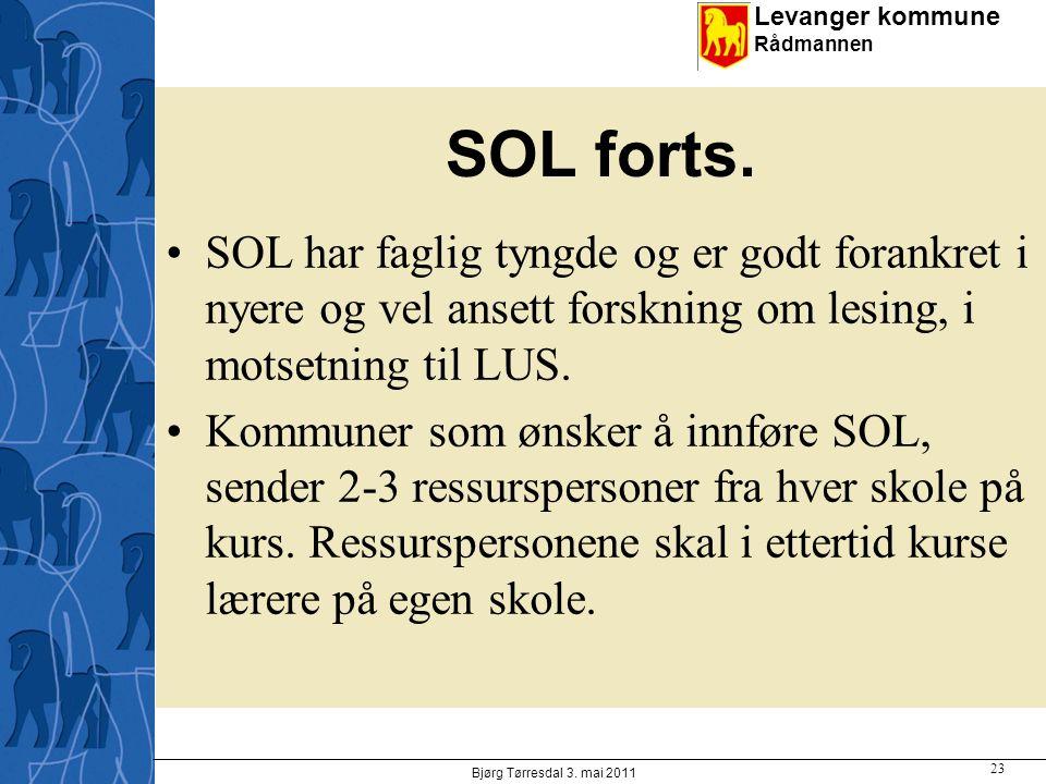 SOL forts. SOL har faglig tyngde og er godt forankret i nyere og vel ansett forskning om lesing, i motsetning til LUS.