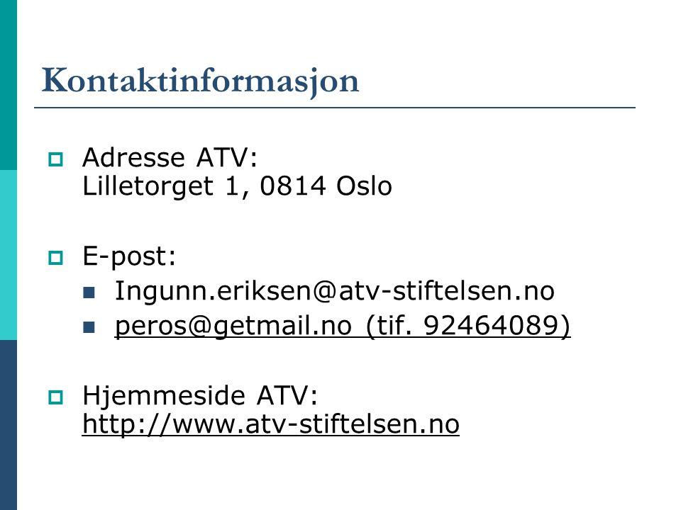 Kontaktinformasjon Adresse ATV: Lilletorget 1, 0814 Oslo E-post: