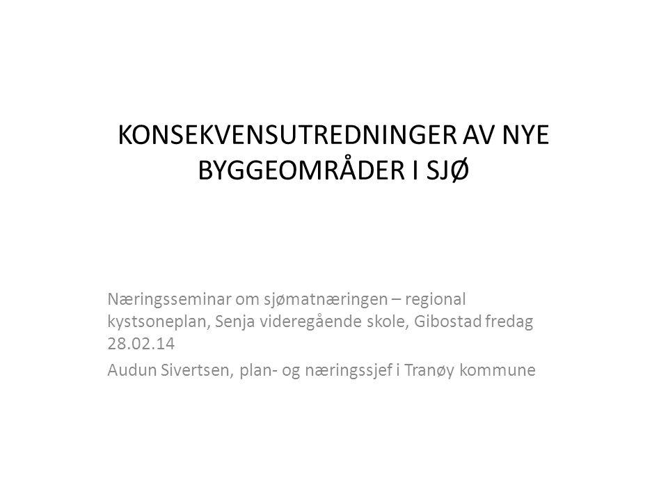 KONSEKVENSUTREDNINGER AV NYE BYGGEOMRÅDER I SJØ
