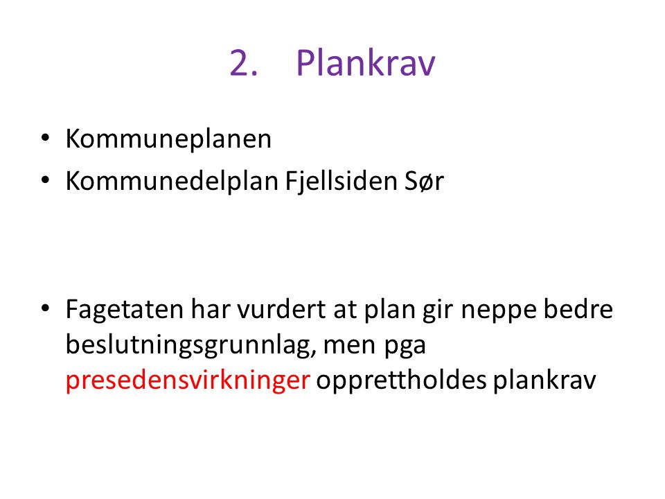 2. Plankrav Kommuneplanen Kommunedelplan Fjellsiden Sør
