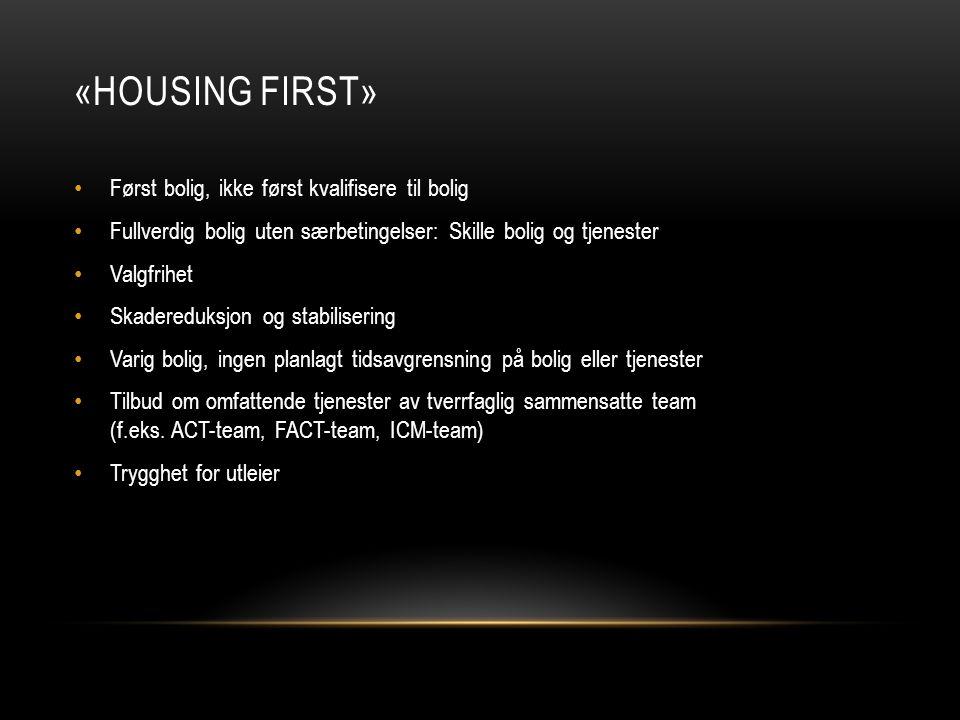 «Housing first» Først bolig, ikke først kvalifisere til bolig