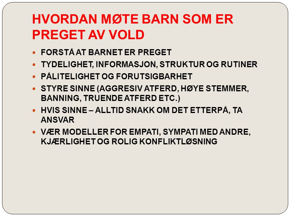 HVORDAN MØTE BARN SOM ER PREGET AV VOLD