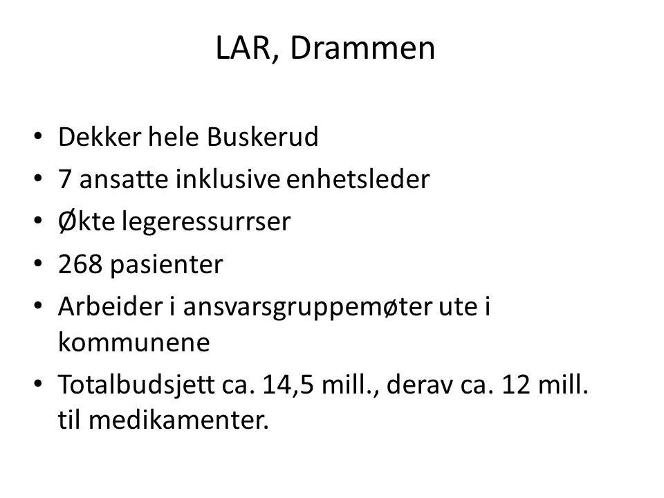 LAR, Drammen Dekker hele Buskerud 7 ansatte inklusive enhetsleder