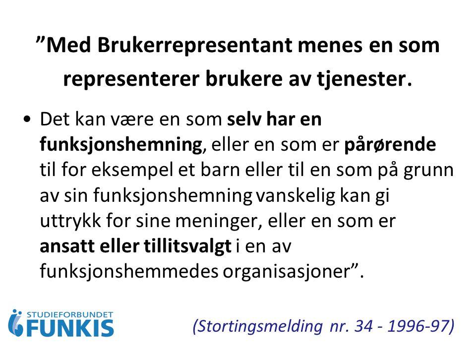 Med Brukerrepresentant menes en som representerer brukere av tjenester.